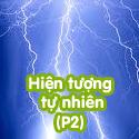 Hiện tượng tự nhiên - P2 - Bộ 3
