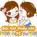 Bài hát thiếu nhi P2 - Bộ 2