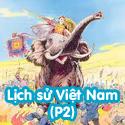 Lịch Sử Việt Nam P2-Bé thách đố