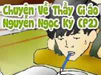 Chuyện về thầy giáo Nguyễn Ngọc Ký p2