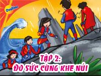 Super5 và cuộc phiêu lưu đến Xứ Sở Ngàn Năm - Tập 2 - Đọ sức cùng khe núi